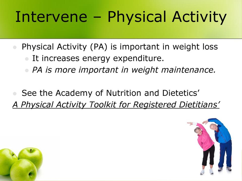 PA is more important in weight maintenance.