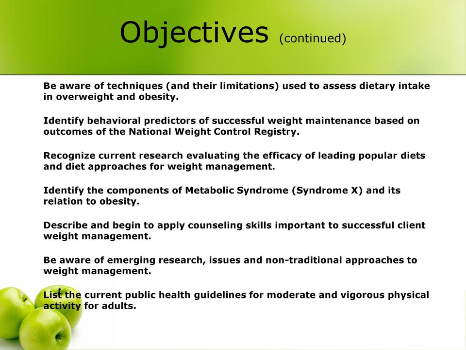 Recognize current research evaluating the efficacy of leading popular diets and diet approaches for weight management.
