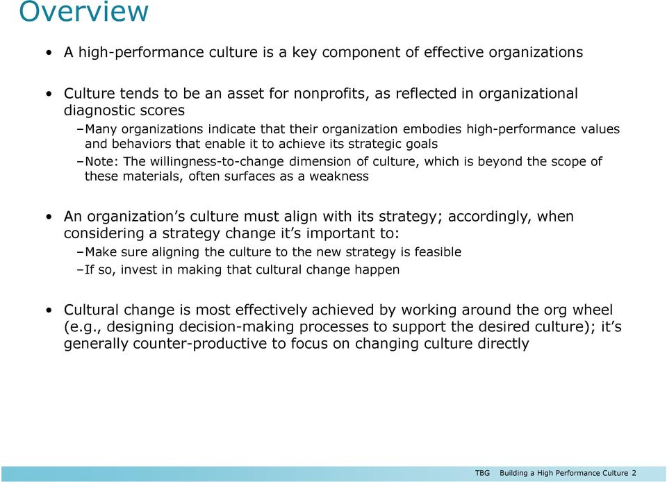 scope of these materials, often surfaces as a weakness An organization s culture must align with its strategy; accordingly, when considering a strategy change it s important to: Make sure aligning