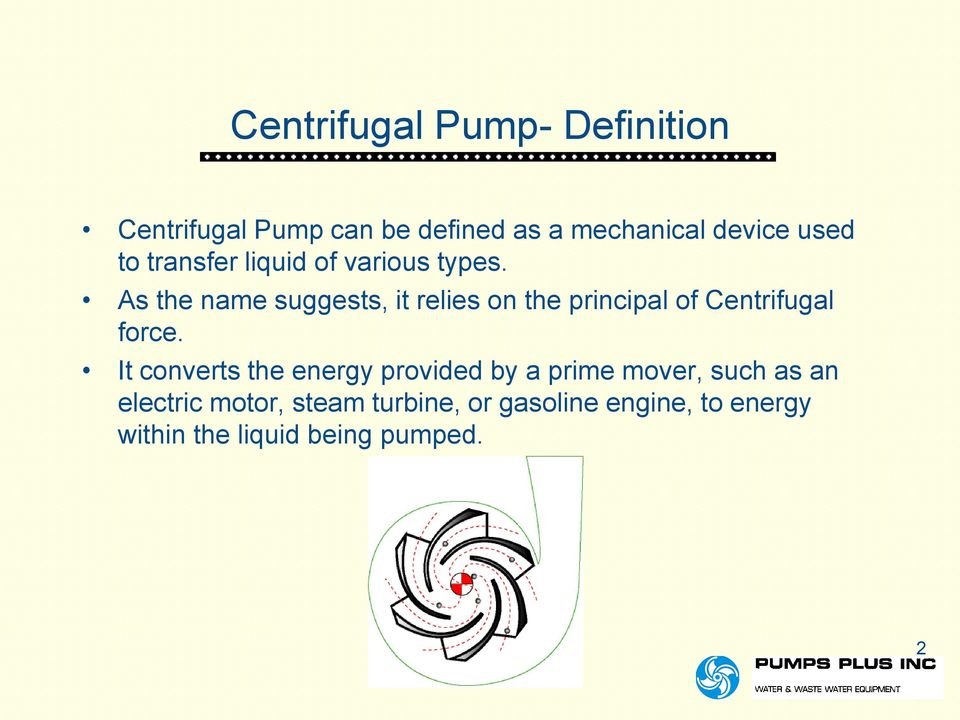CENTRIFUGAL PUMP OVERVIEW Presented by Matt Prosoli Of Pumps