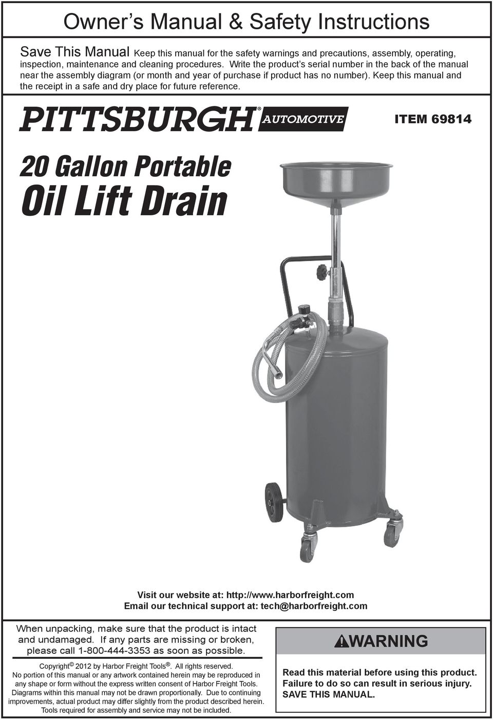Keep this manual and the receipt in a safe and dry place for future reference. ITEM 69814 20 Gallon Portable Oil Lift Drain Visit our website at: http://www.harborfreight.