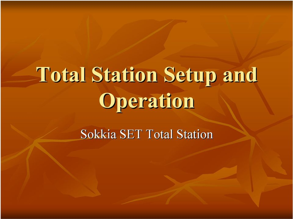 Total Station Setup and Operation  Sokkia SET Total Station - PDF