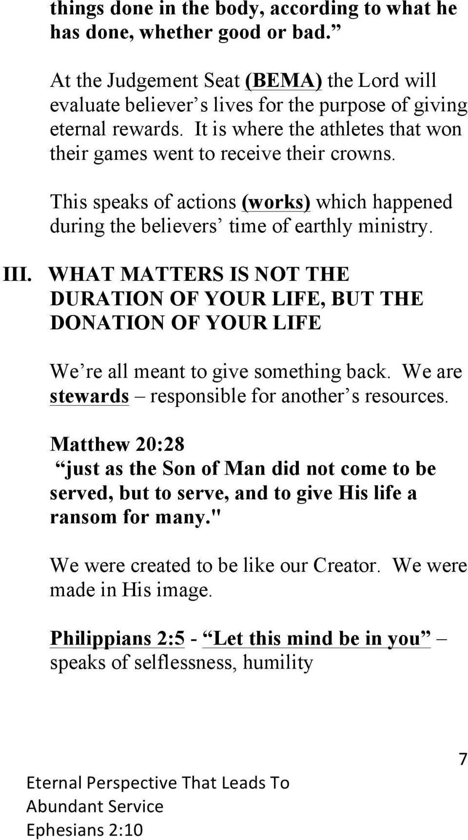 WHAT MATTERS IS NOT THE DURATION OF YOUR LIFE, BUT THE DONATION OF YOUR LIFE We re all meant to give something back. We are stewards responsible for another s resources.