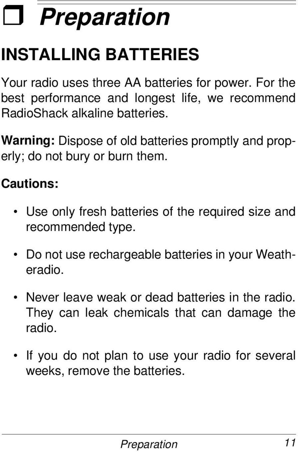 Warning: Dispose of old batteries promptly and properly; do not bury or burn them.