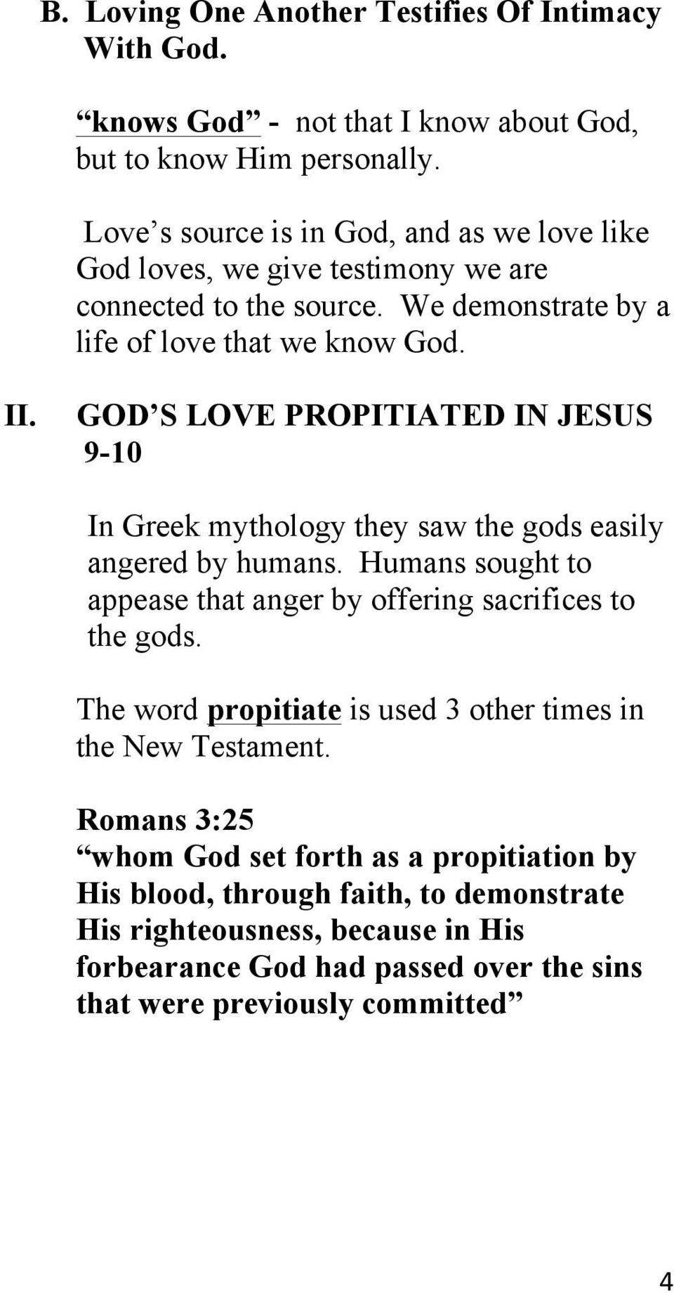 GOD S LOVE PROPITIATED IN JESUS 9-10 In Greek mythology they saw the gods easily angered by humans. Humans sought to appease that anger by offering sacrifices to the gods.