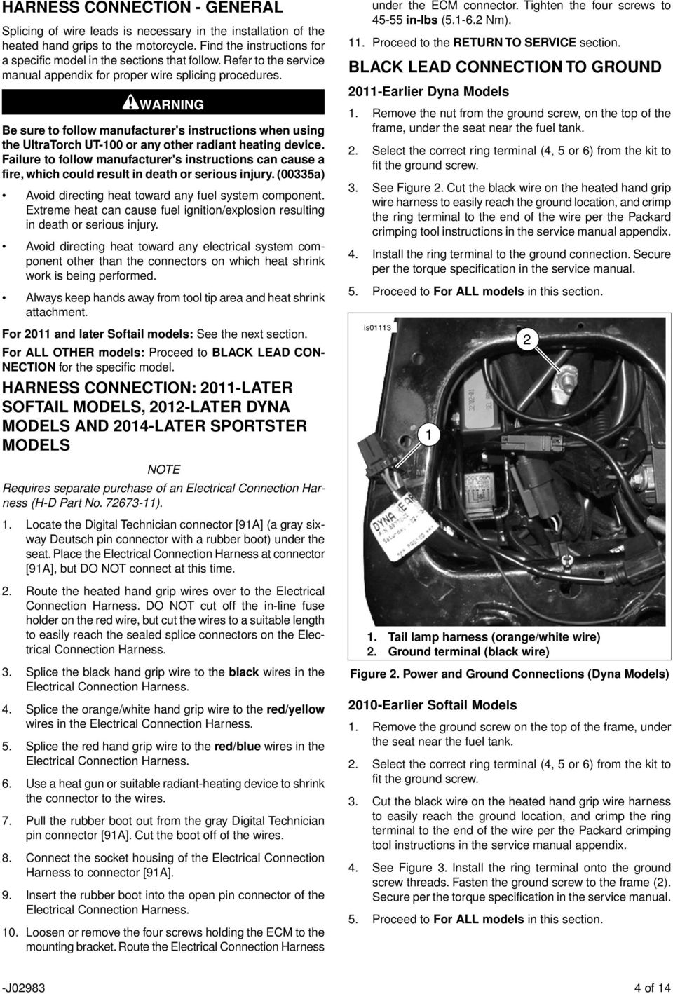 Failure to follow manufacturer's instructions can cause a fire, which could result in death or serious injury. (00335a) Avoid directing heat toward any fuel system component.