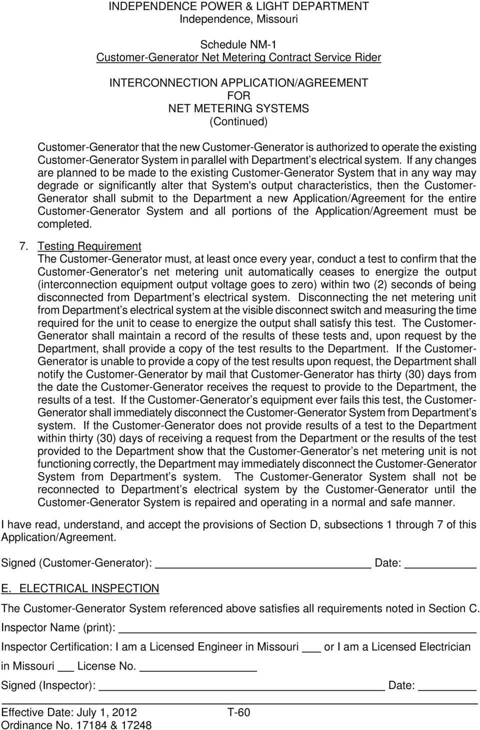 shall submit to the Department a new Application/Agreement for the entire Customer-Generator System and all portions of the Application/Agreement must be completed. 7.