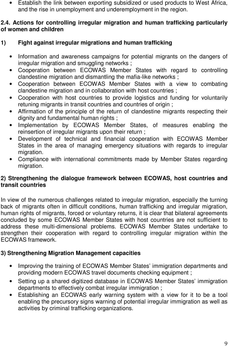 for potential migrants on the dangers of irregular migration and smuggling networks ; Cooperation between ECOWAS Member States with regard to controlling clandestine migration and dismantling the