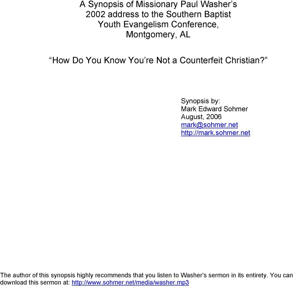 A Synopsis of Missionary Paul Washer s 2002 address to the