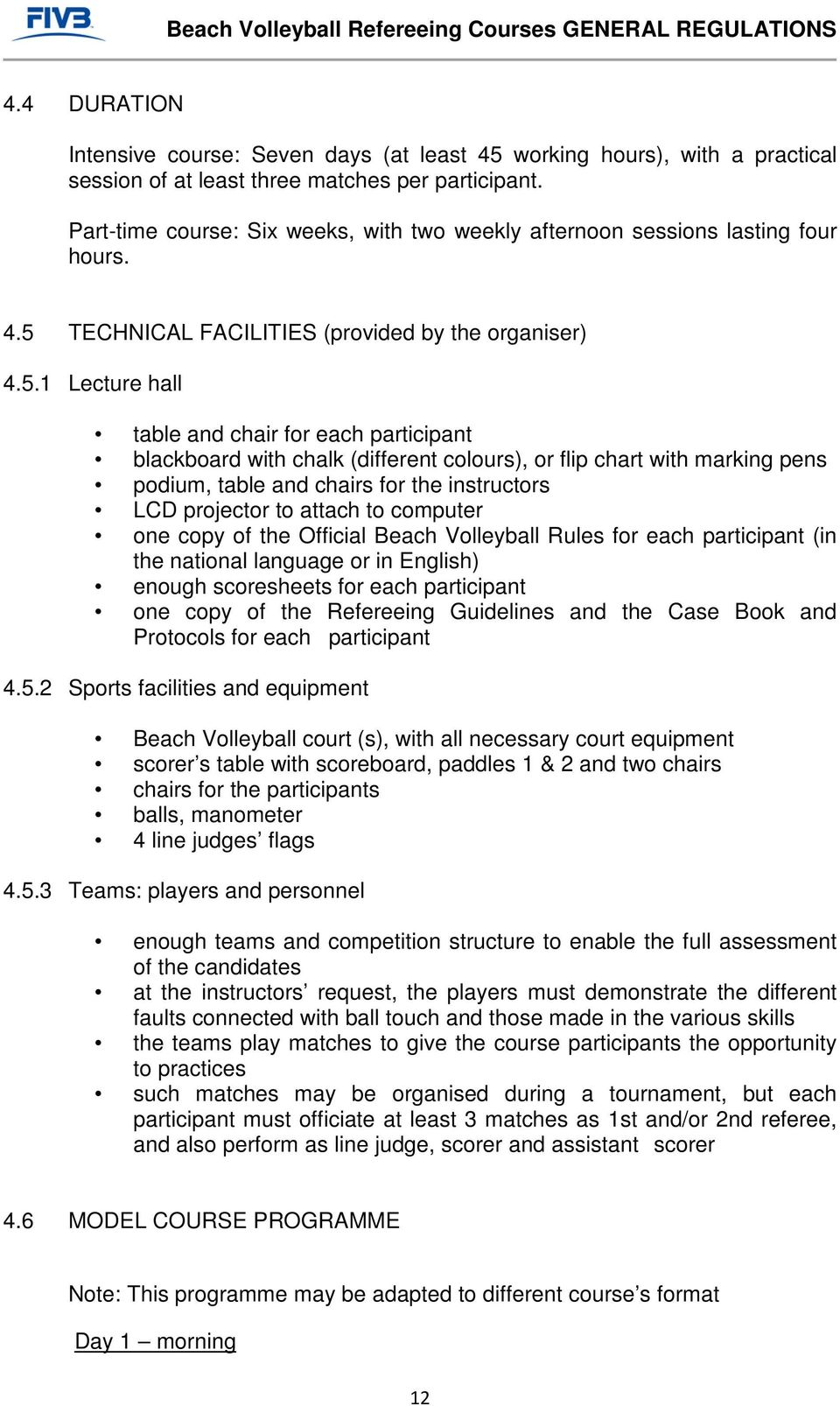 TECHNICAL FACILITIES (provided by the organiser) 4.5.