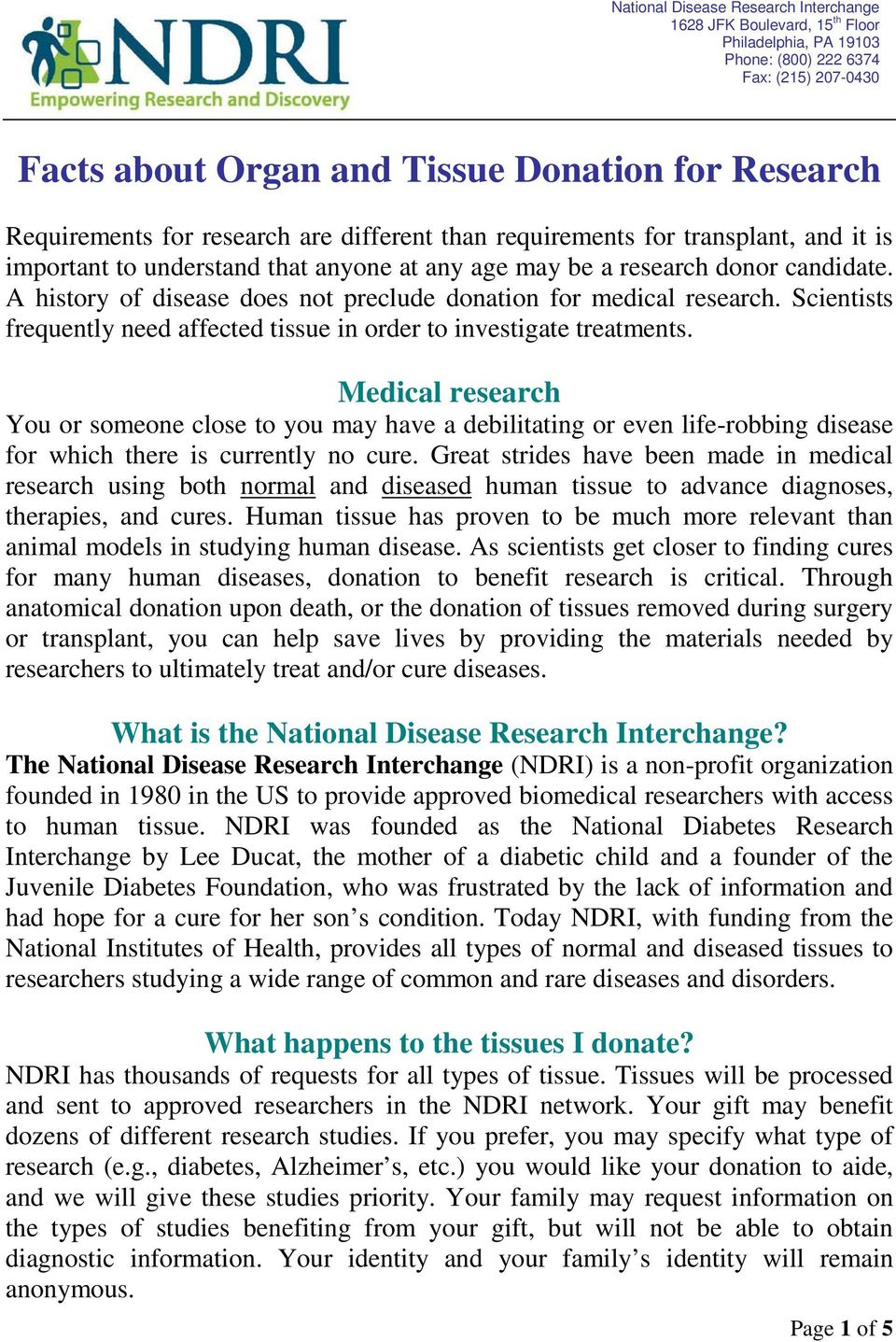 Medical research You or someone close to you may have a debilitating or even life-robbing disease for which there is currently no cure.