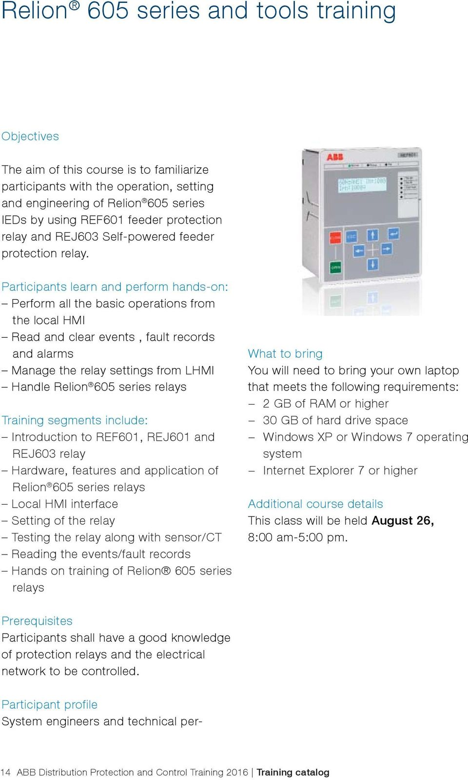 Training Catalog Abb Distribution Automation 2016 Relay Basic Operation Of A Participants Learn And Perform Hands On All The Operations From Local