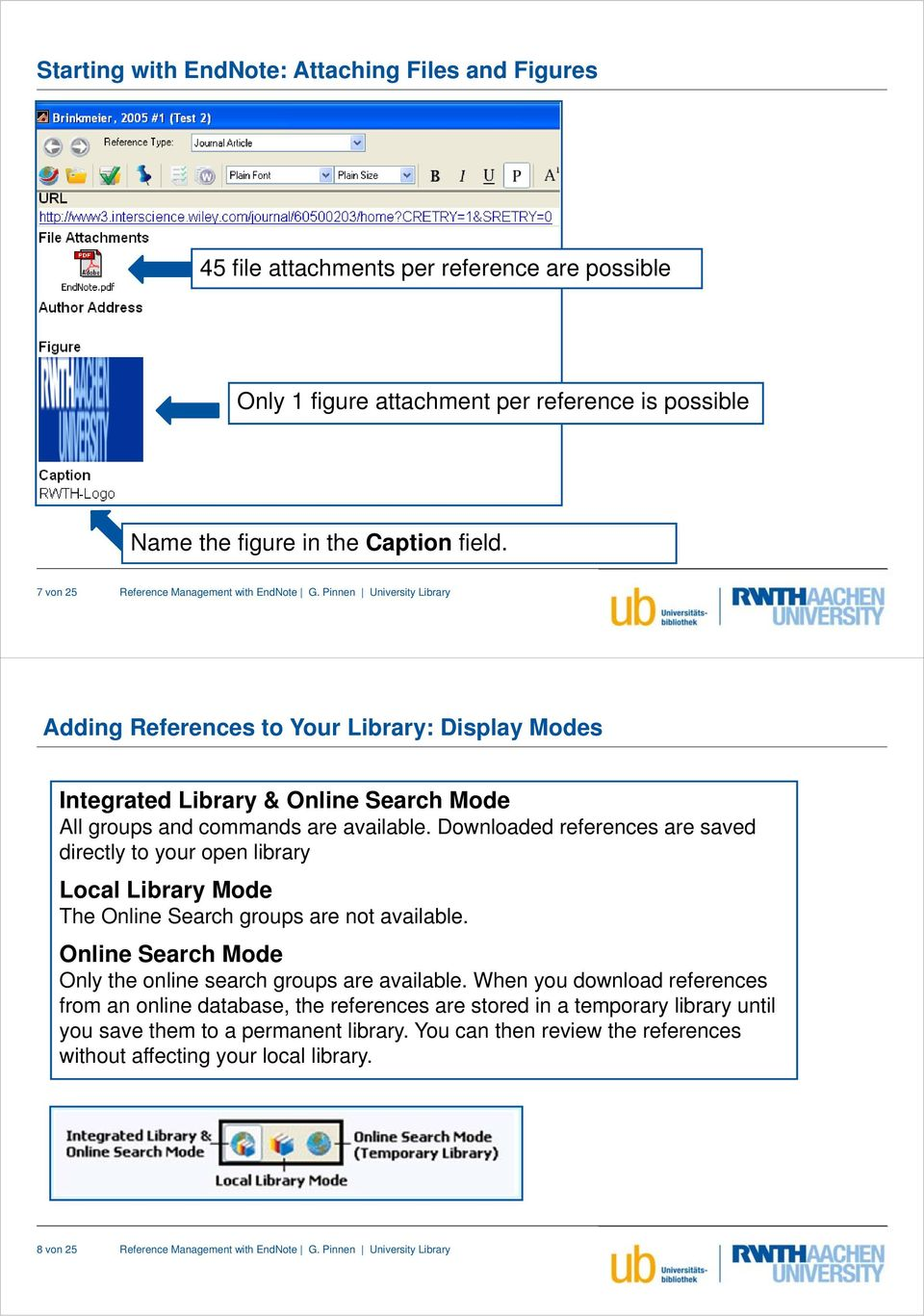 Downloaded references are saved directly to your open library Local Library Mode The Online Search groups are not available.