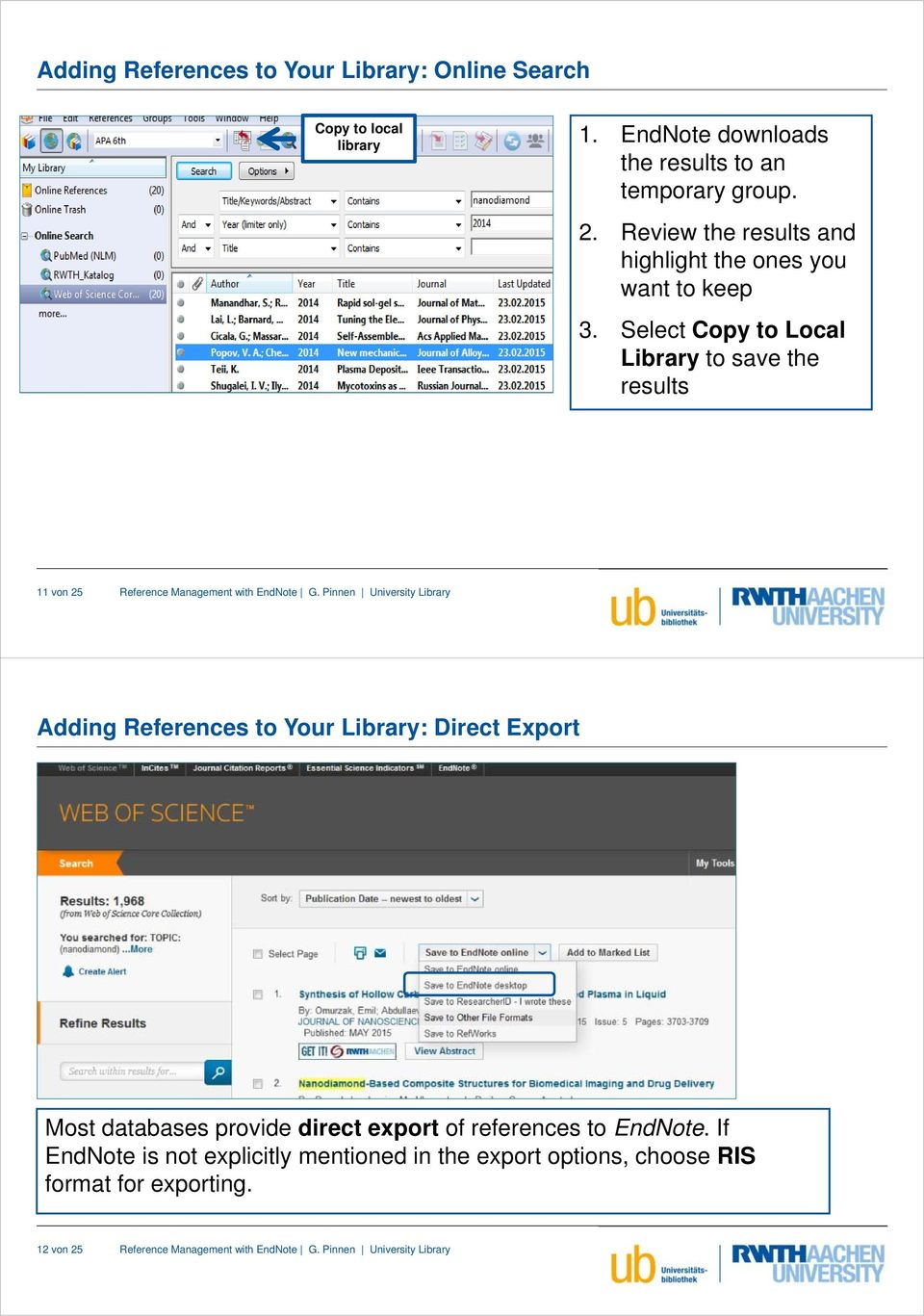 Select Copy to Local Library to save the results 11 von 25 Adding References to Your Library: Direct Export Most