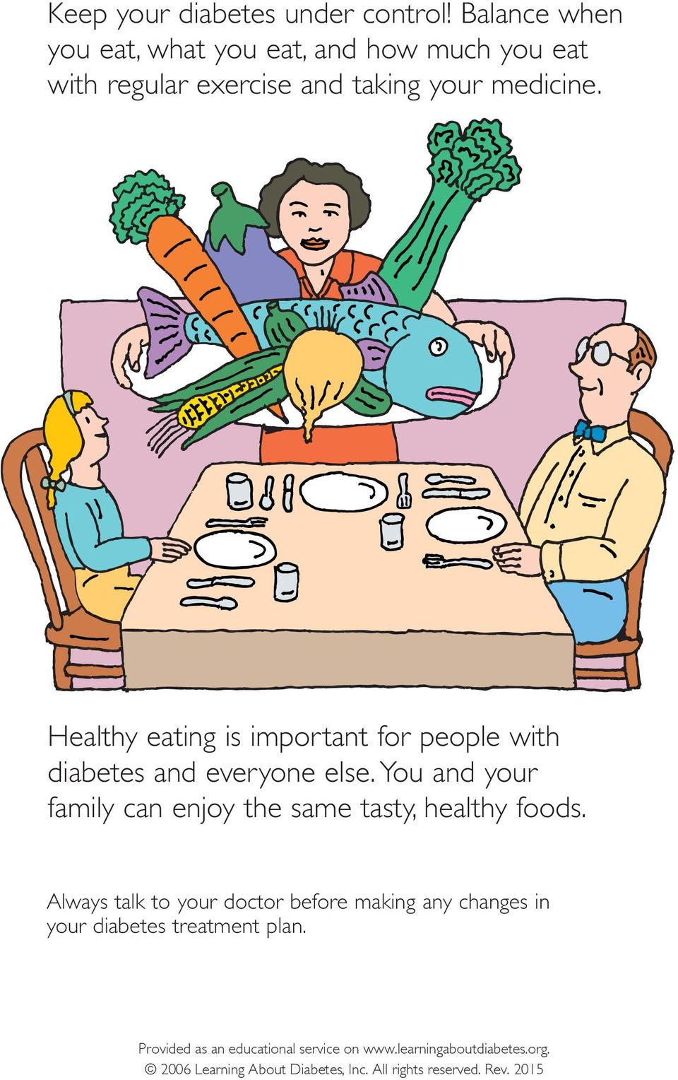 Healthy eating is important for people with diabetes and everyone else.