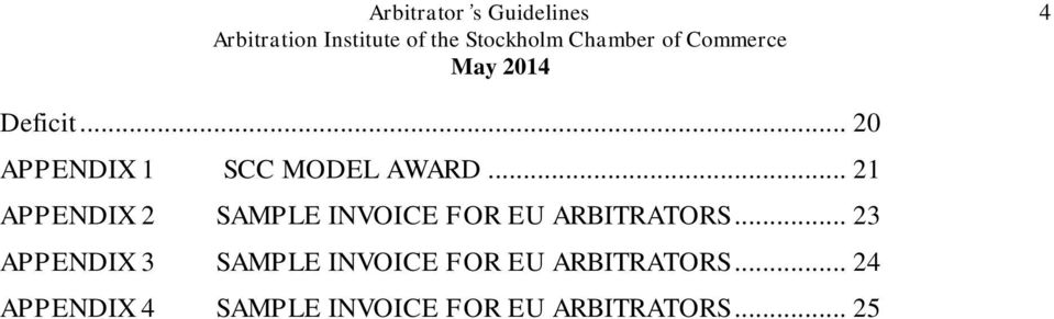 .. 23 APPENDIX 3 SAMPLE INVOICE FOR EU ARBITRATORS.