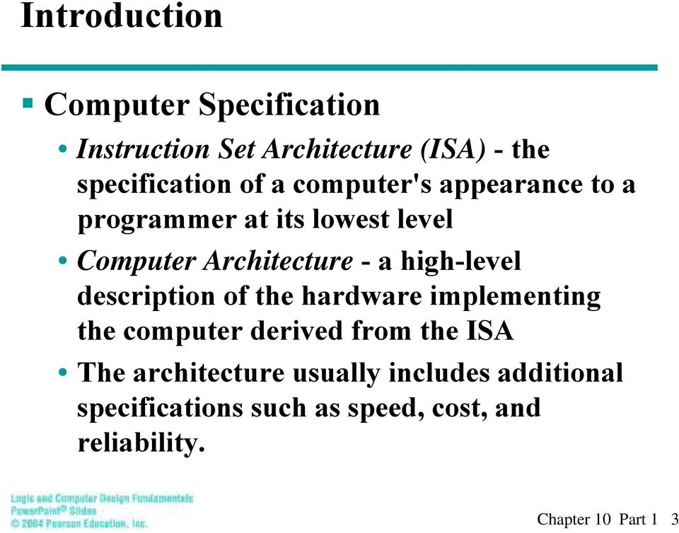 high-level descriptio of the hardware implemetig the computer derived from the ISA The