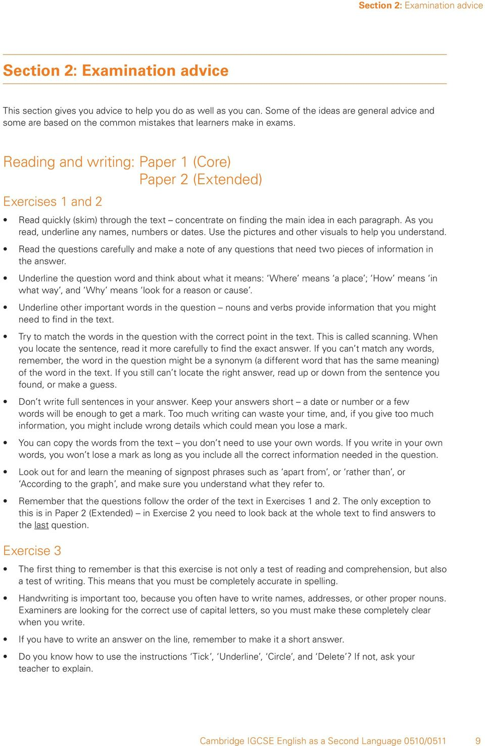 Reading and writing: Paper 1 (Core) Paper 2 (Extended) Exercises 1 and 2 Read quickly (skim) through the text concentrate on finding the main idea in each paragraph.