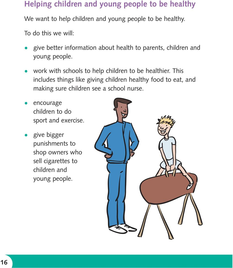 work with schools to help children to be healthier.