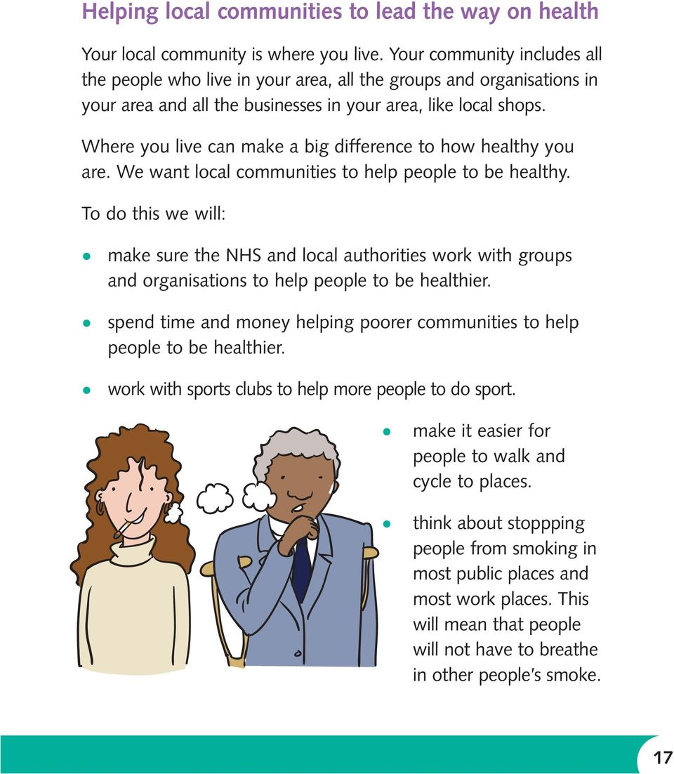Where you live can make a big difference to how healthy you are. We want local communities to help people to be healthy.