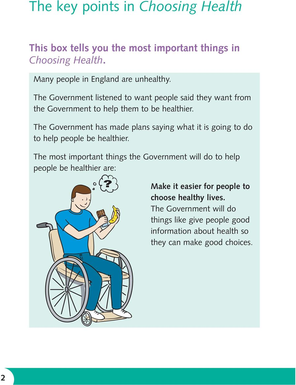 The Government has made plans saying what it is going to do to help people be healthier.