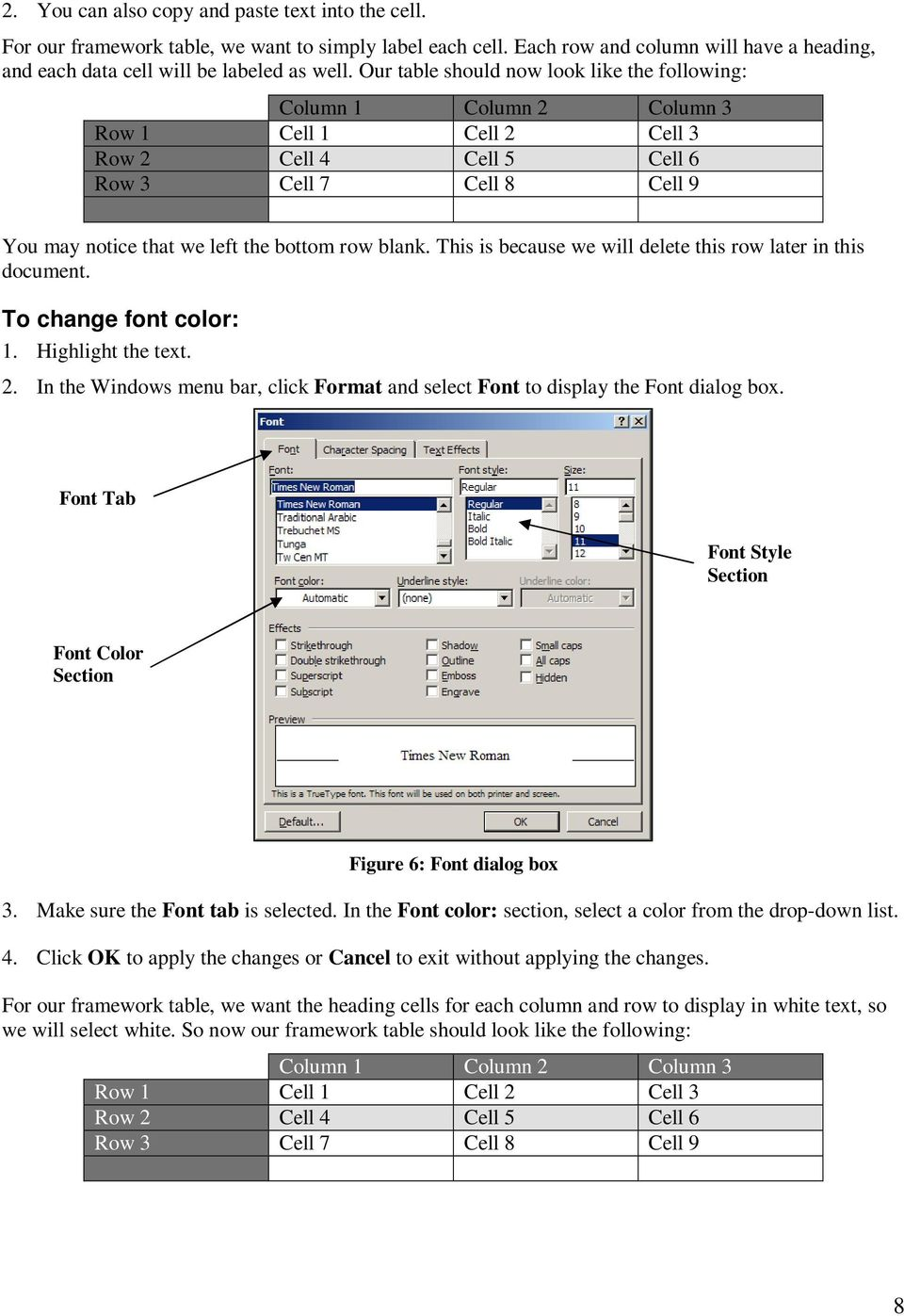Highlight the text. 2. In the Windows menu bar, click Format and select Font to display the Font dialog box. Font Tab Font Style Section Font Color Section Figure 6: Font dialog box 3.