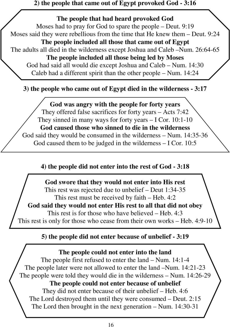 26:64-65 The people included all those being led by Moses God had said all would die except Joshua and Caleb Num. 14:30 Caleb had a different spirit than the other people Num.