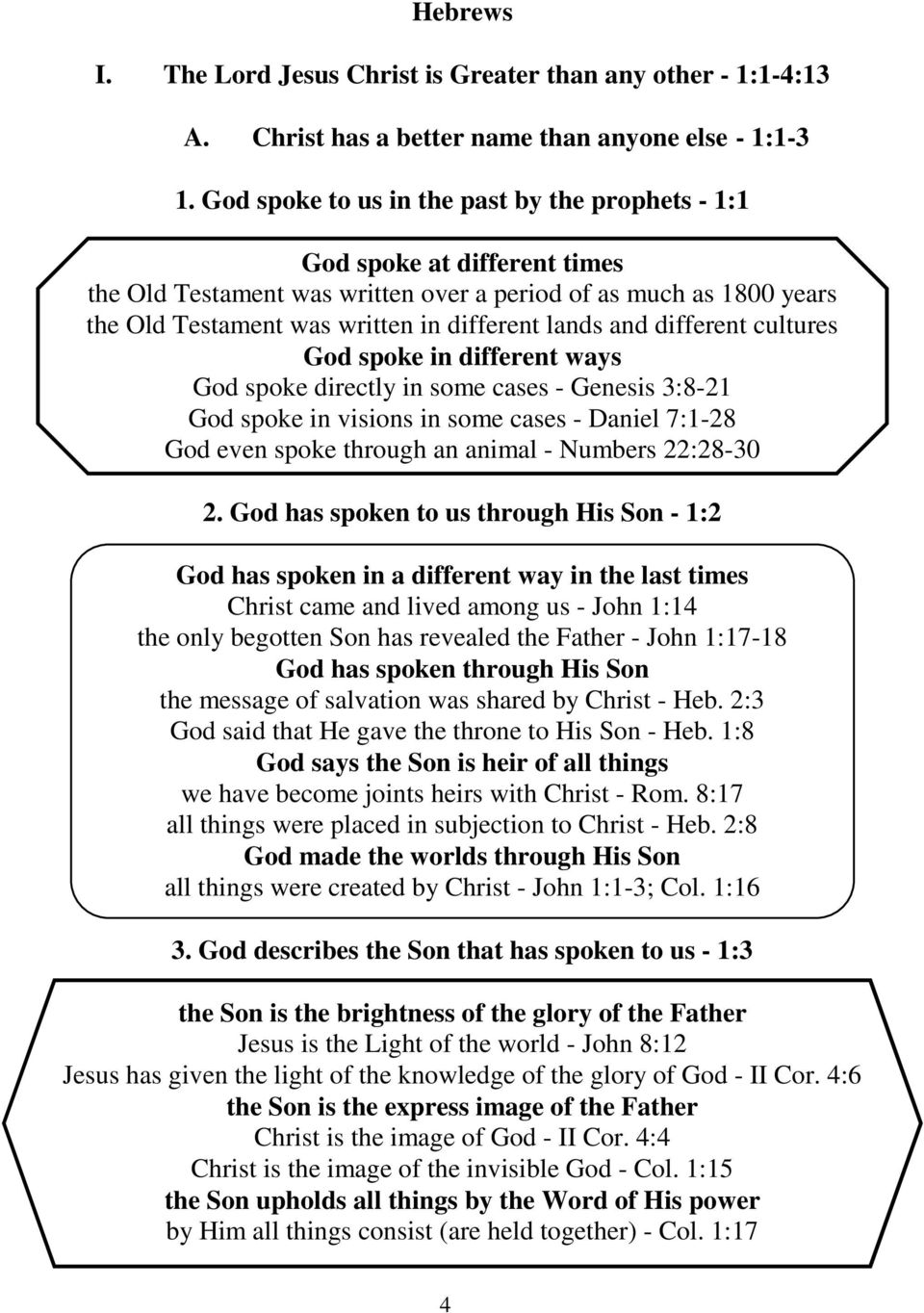 and different cultures God spoke in different ways God spoke directly in some cases - Genesis 3:8-21 God spoke in visions in some cases - Daniel 7:1-28 God even spoke through an animal - Numbers