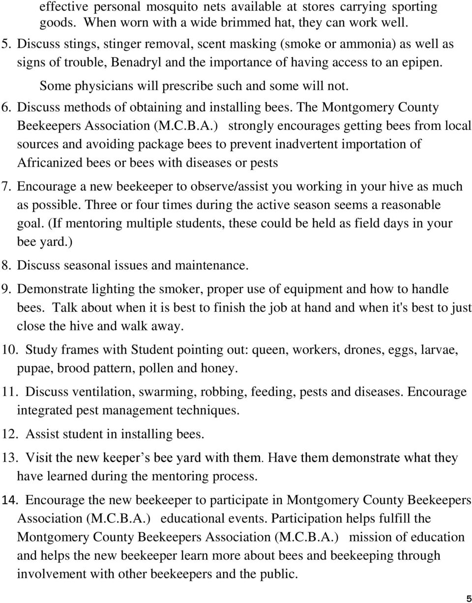 Some physicians will prescribe such and some will not. 6. Discuss methods of obtaining and installing bees. The Montgomery County Beekeepers As