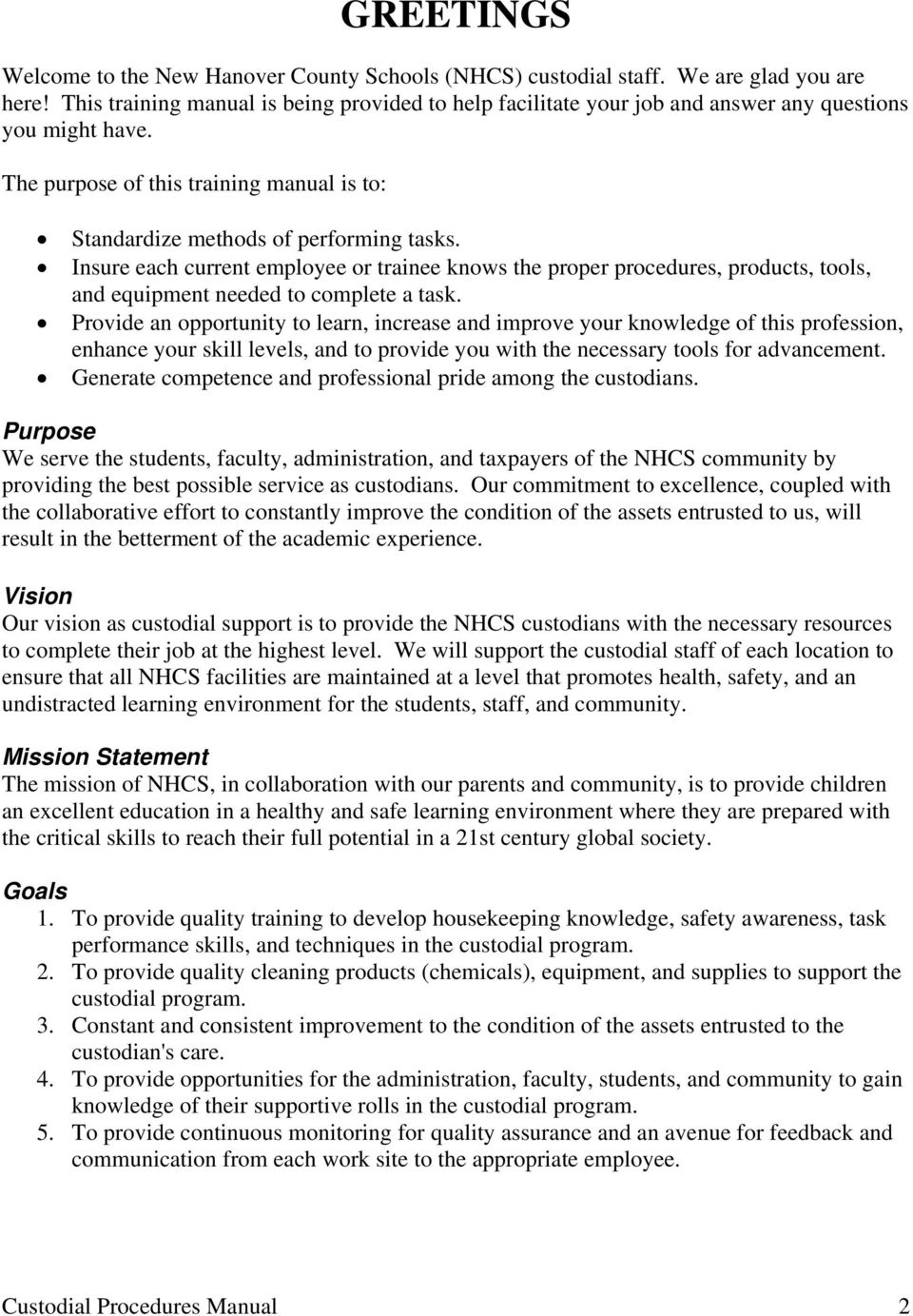 Custodial Procedures Manual 2. Insure each current employee or trainee  knows the proper procedures, products, tools, and