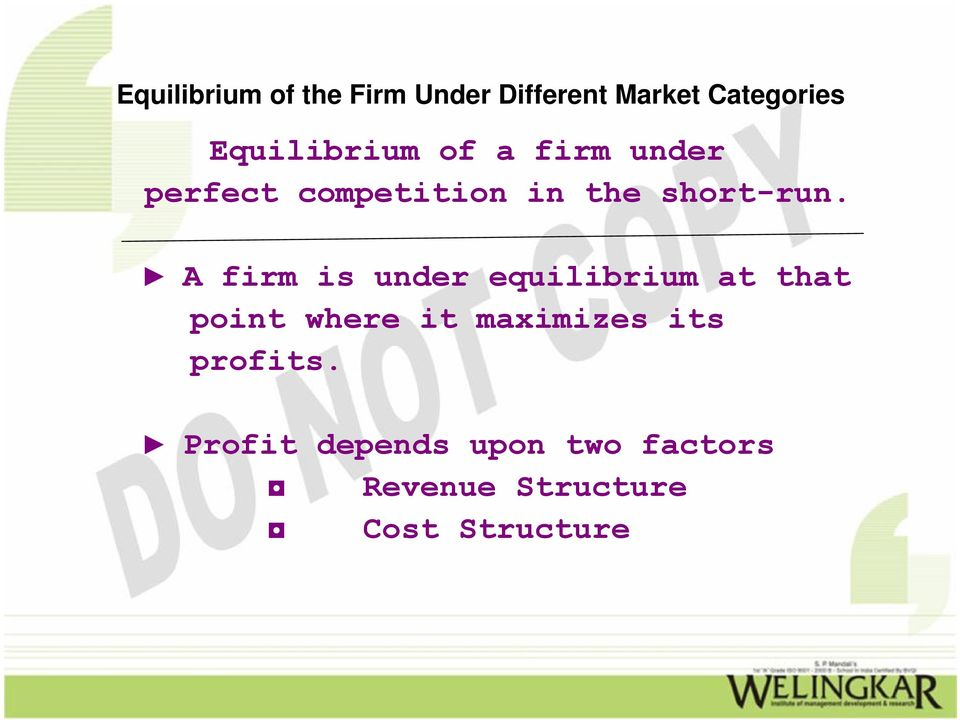 A firm is under equilibrium at that point where it
