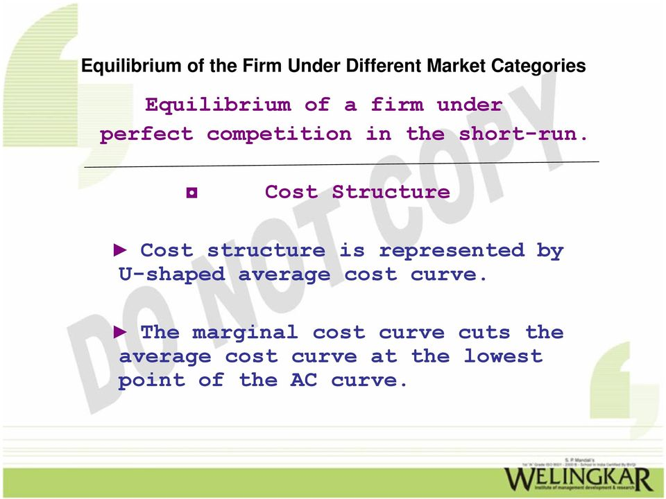 Cost Structure Cost structure is represented by U-shaped
