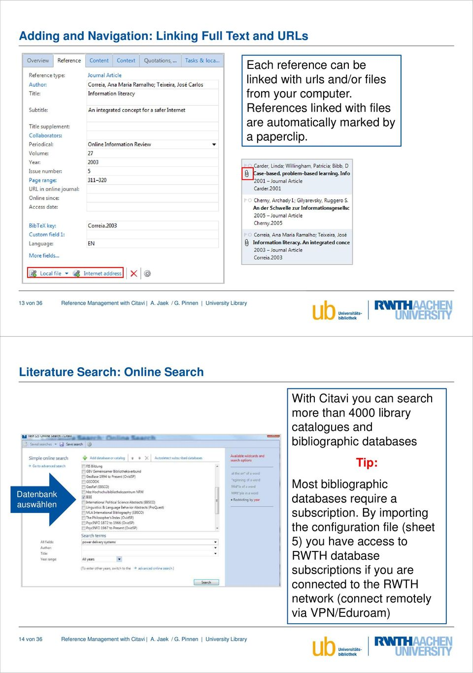 13 von 36 Literature Search: Online Search Datenbank auswählen With Citavi you can search more than 4000 library catalogues and bibliographic