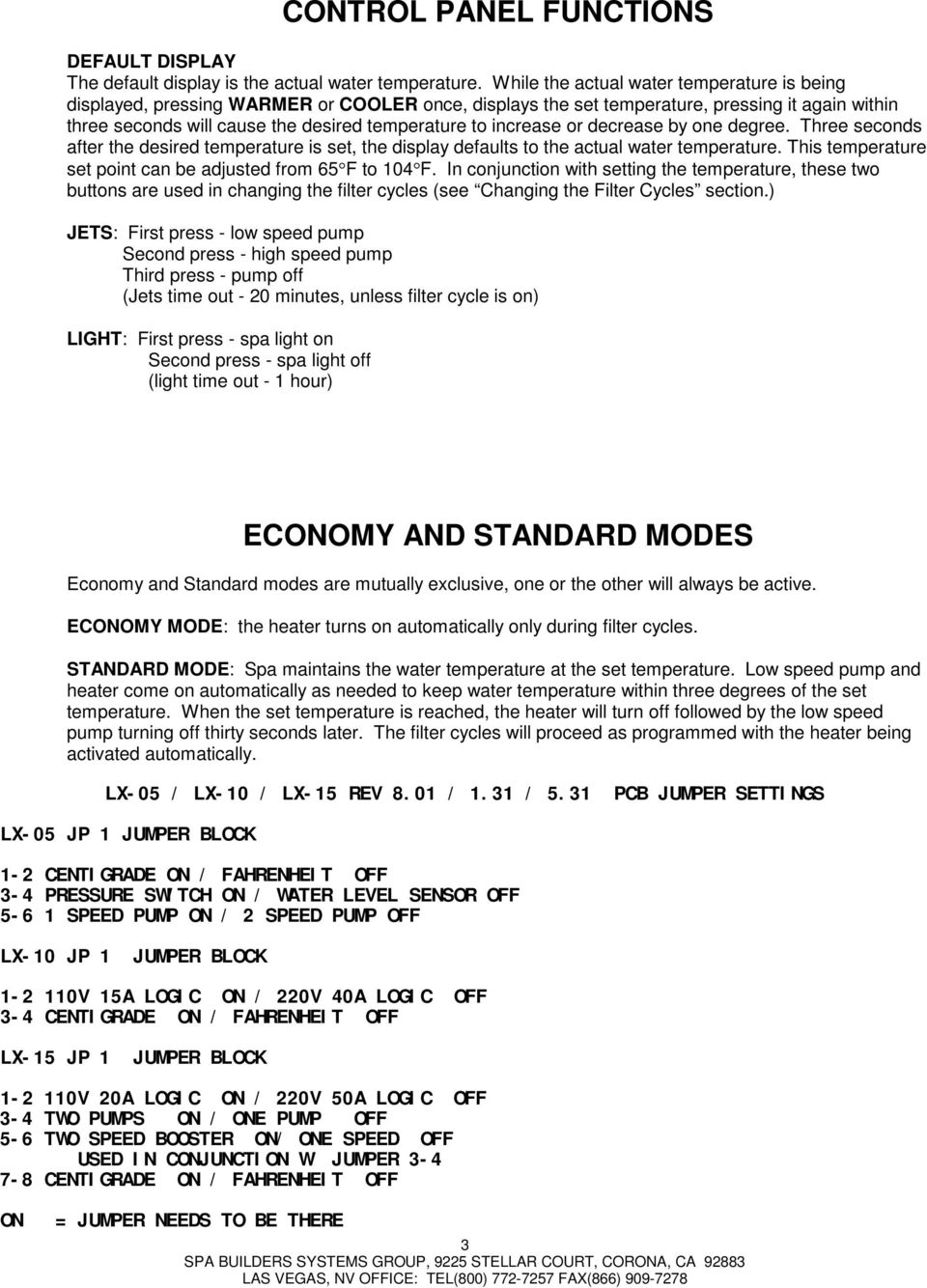 Spa Builders Lx 10 Standard Troubleshooting Approach Pdf Whirlpool Tub Pump Together With Fuel Wiring Diagram Increase Or Decrease By One Degree Three Seconds After The Desired Temperature Is Set