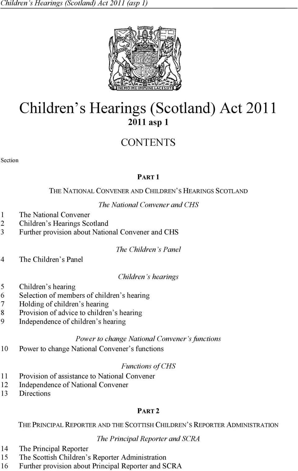 6 Selection of members of children s hearing 7 Holding of children s hearing 8 Provision of advice to children s hearing 9 Independence of children s hearing Power to change National Convener s