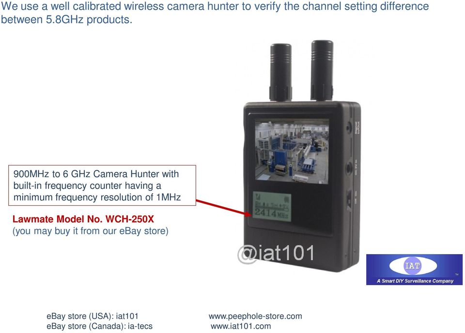 900MHz To 6 GHz Camera Hunter With Built In Frequency Counter Having A