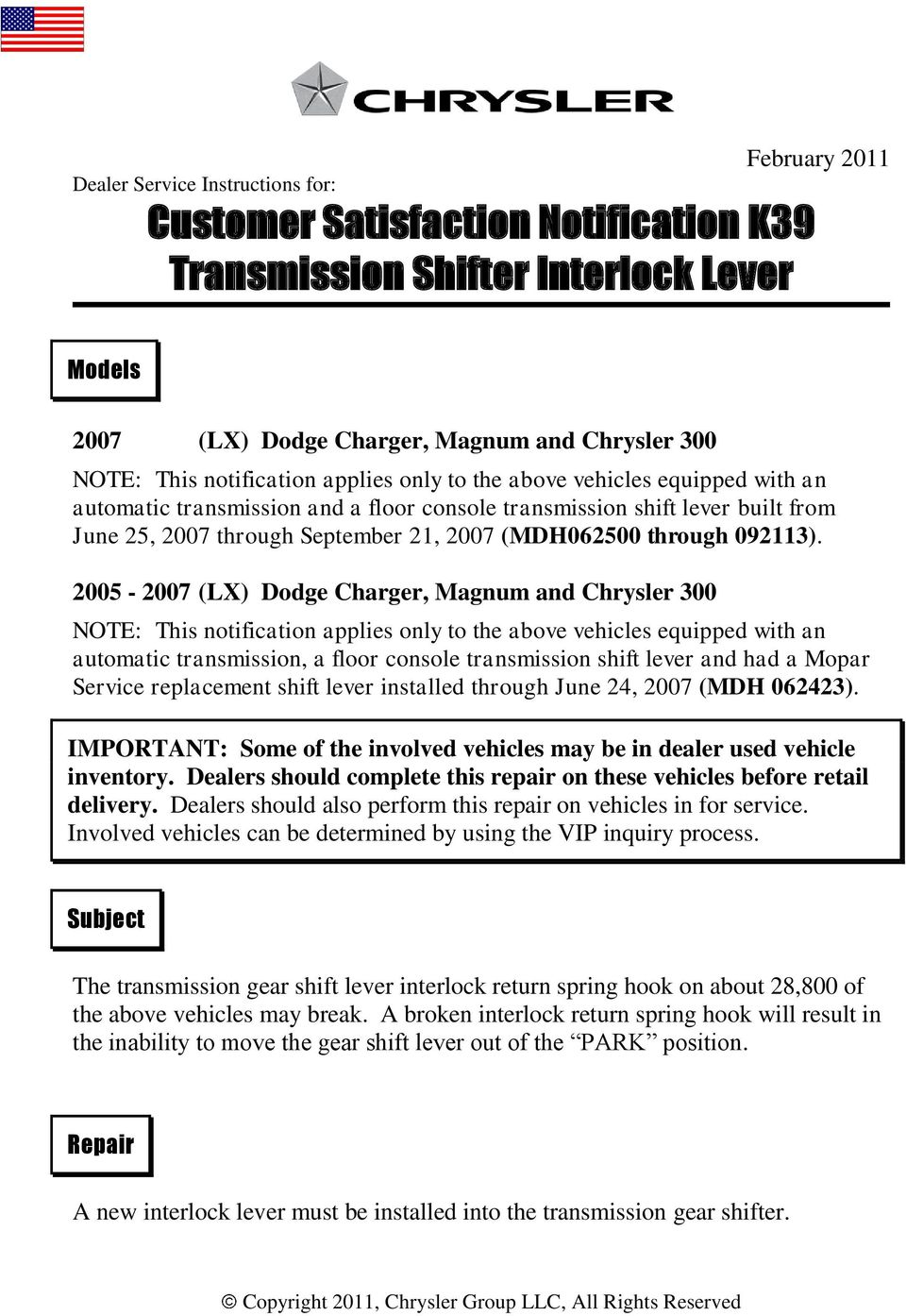 February 2011 Dealer Service Instructions for: Customer