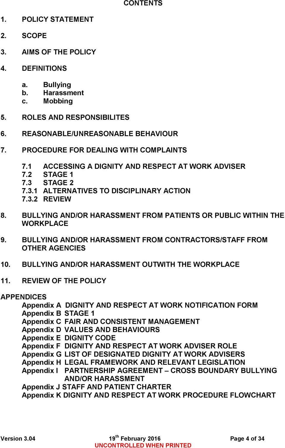 BULLYING AND/OR HARASSMENT FROM PATIENTS OR PUBLIC WITHIN THE WORKPLACE 9. BULLYING AND/OR HARASSMENT FROM CONTRACTORS/STAFF FROM OTHER AGENCIES 10.