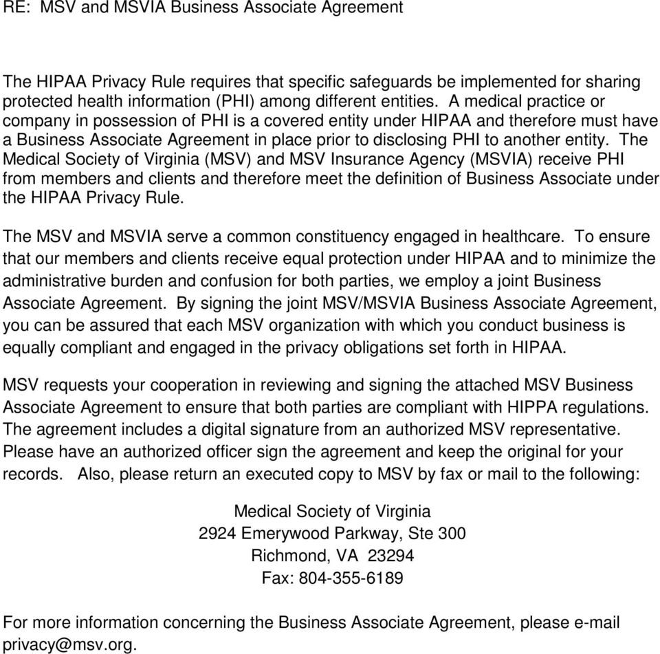 The Medical Society of Virginia (MSV) and MSV Insurance Agency (MSVIA) receive PHI from members and clients and therefore meet the definition of Business Associate under the HIPAA Privacy Rule.