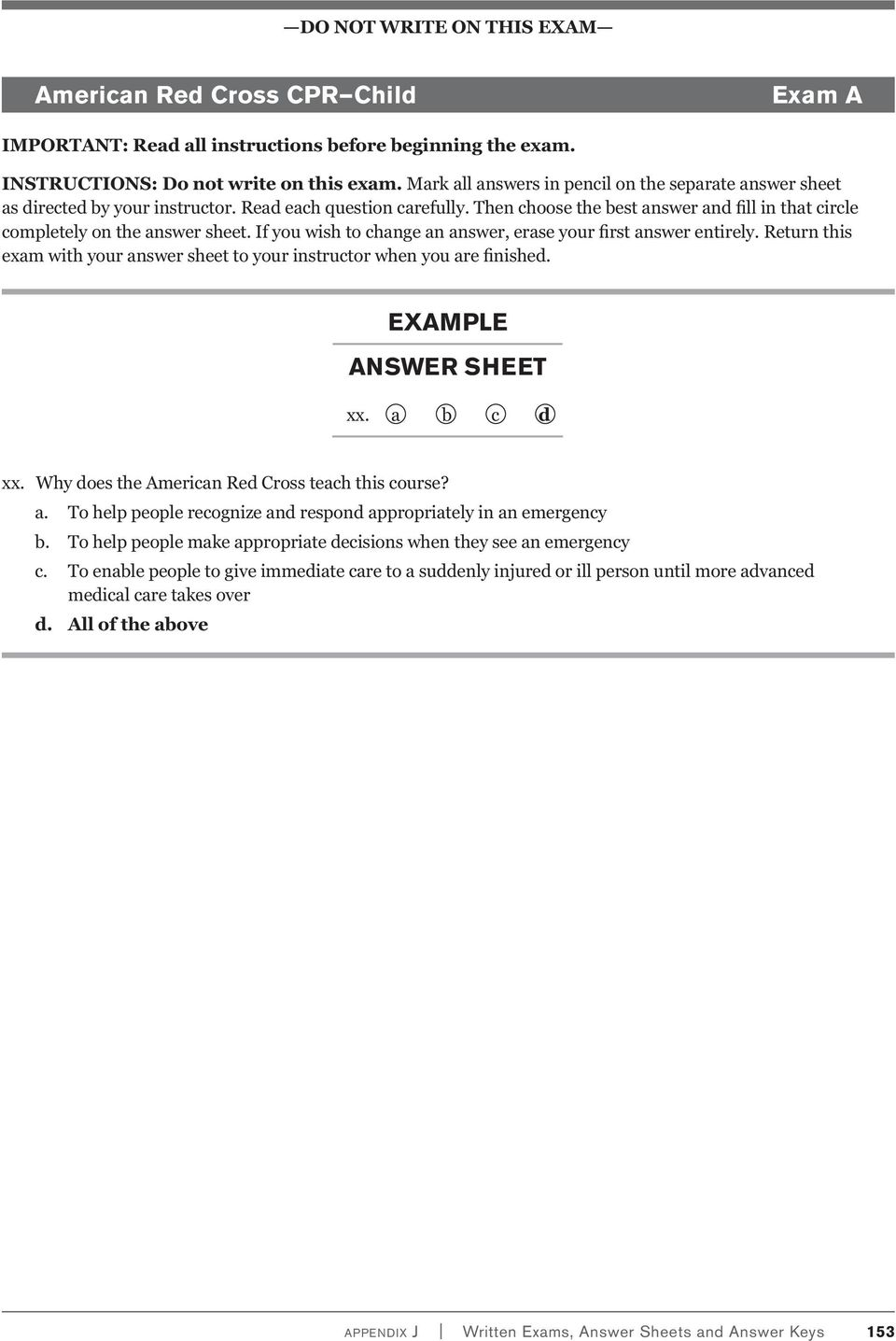 Then choose the best answer and fill in that circle completely on the  answer sheet. 5 American Red Cross CPR ...