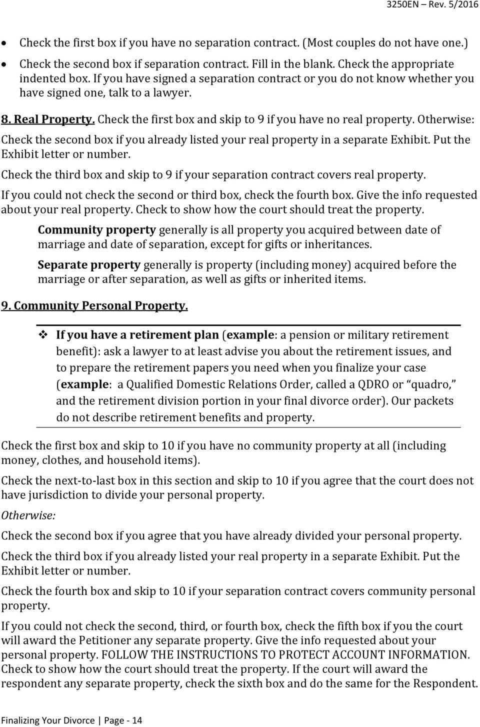 Otherwise: Check the second box if you already listed your real property in a separate Exhibit. Put the Exhibit letter or number.