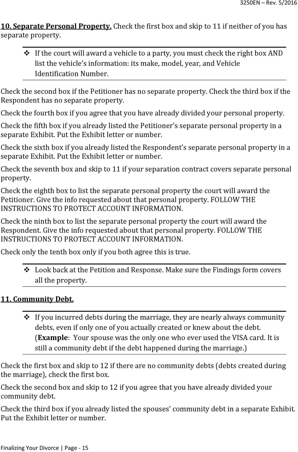 Check the second box if the Petitioner has no separate property. Check the third box if the Respondent has no separate property.