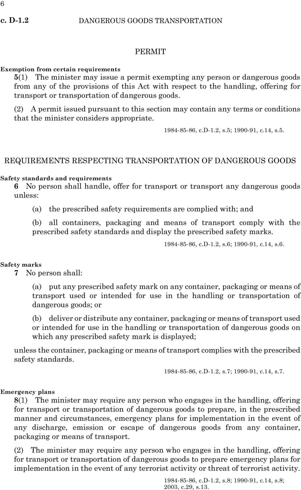 respect to the handling, offering for transport or transportation of dangerous goods.