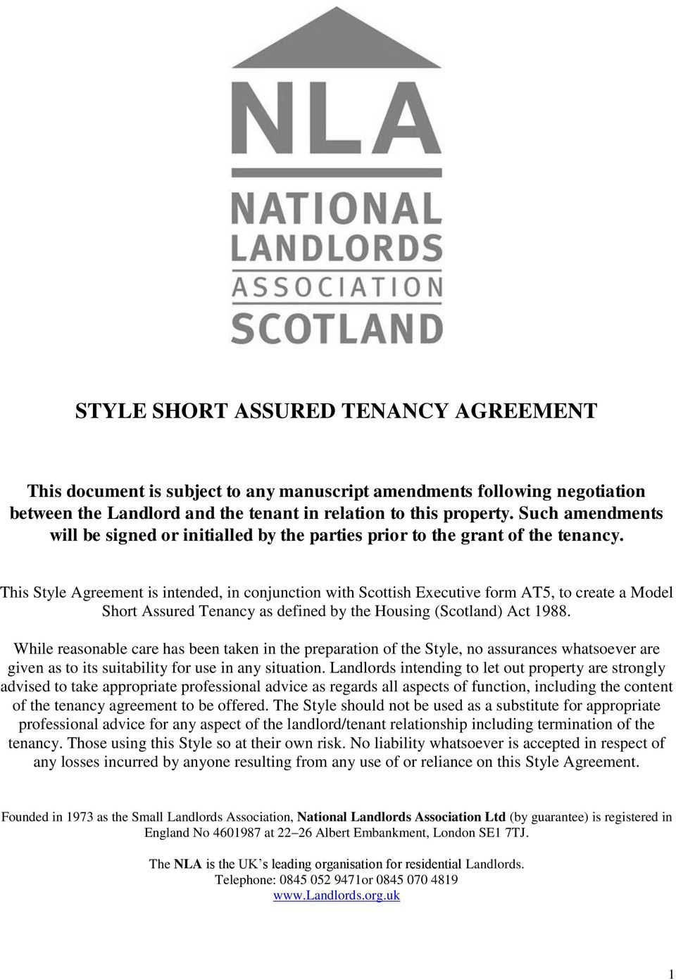 This Style Agreement is intended, in conjunction with Scottish Executive form AT5, to create a Model Short Assured Tenancy as defined by the Housing (Scotland) Act 1988.