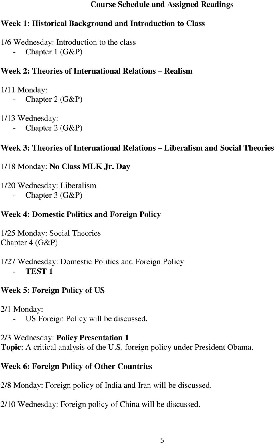 Day 1/20 Wednesday: Liberalism - Chapter 3 (G&P) Week 4: Domestic Politics and Foreign Policy 1/25 Monday: Social Theories Chapter 4 (G&P) 1/27 Wednesday: Domestic Politics and Foreign Policy - TEST