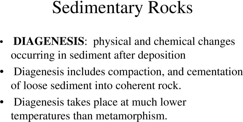 compaction, and cementation of loose sediment into coherent