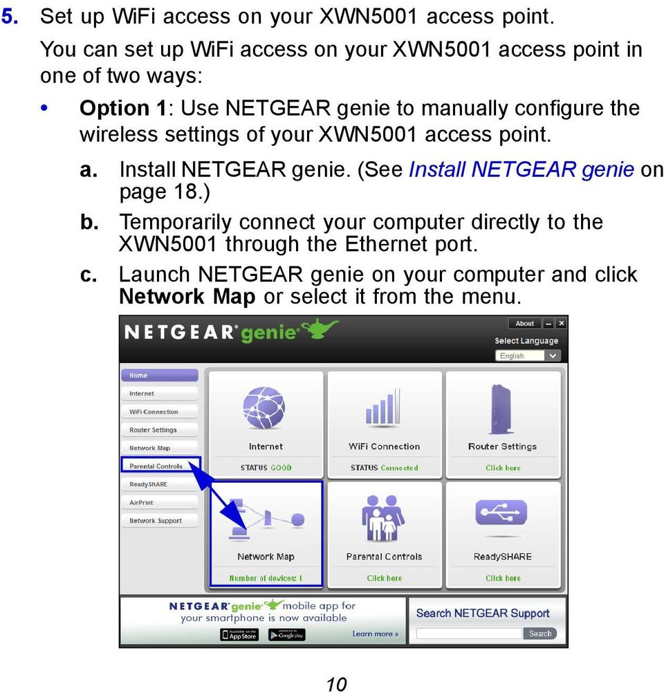 configure the wireless settings of your XWN5001 access point. a. Install NETGEAR genie.