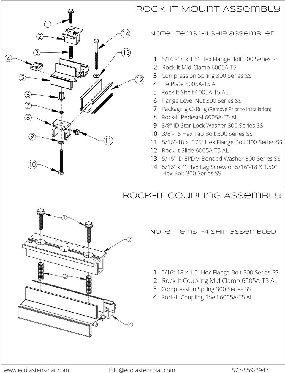 (Remove Prior to Installation) 8 Rock-It Pedestal 6005A-T5 AL 9 3/8 ID Star Lock Washer 300 Series SS 10 3/8-16 Hex Tap Bolt 300 Series SS 11 5/16-18 x.