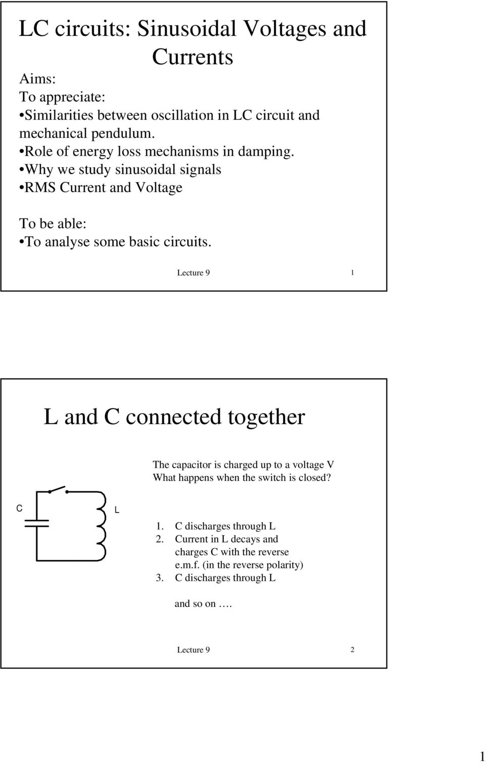 L And C Connected Together To Be Able Analyse Some Basic Voltage Stabilization Power Supply Lc Filter Circuit Basiccircuit Why We Study Sinusoidal Signals Rms Urrent