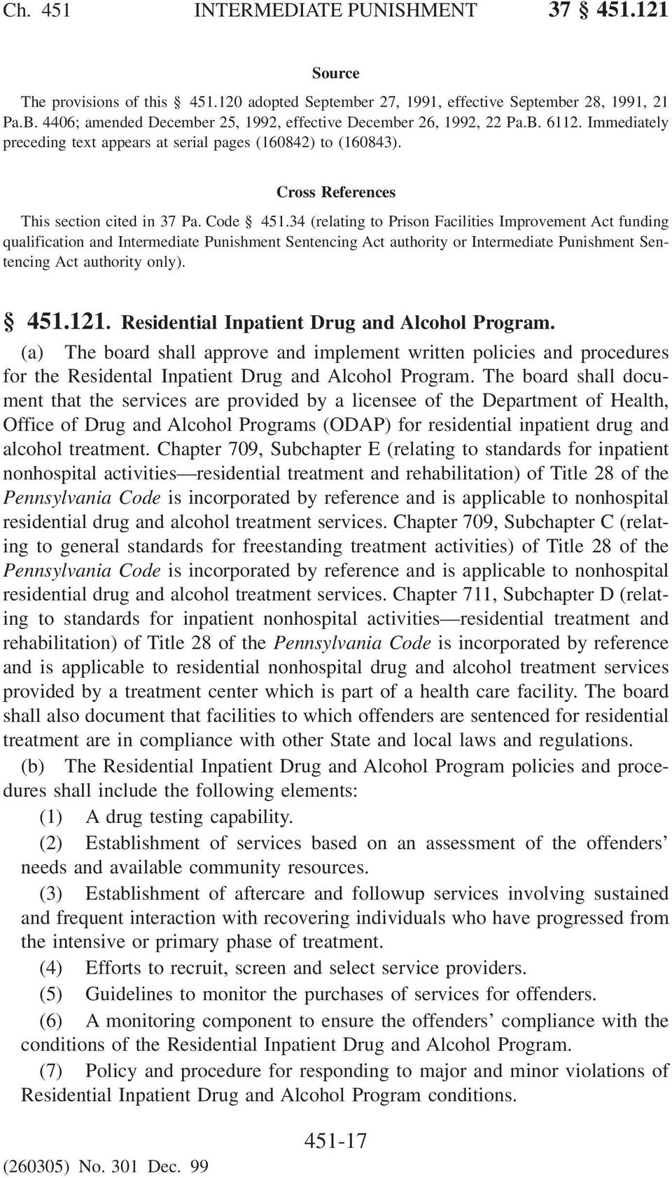 The board shall document that the services are provided by a licensee of the Department of Health, Office of Drug and Alcohol Programs (ODAP) for residential inpatient drug and alcohol treatment.
